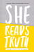 She Reads Truth by Raechel Myers