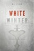 White Winter (The Black Year Series, Book 2)