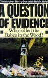 A Question of Evidence: Who Killed the Babes in the Woods?
