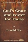 God's Grace and Power for Today (Pentecostal Pioneers Book 44)