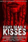 Eight Deadly Kisses
