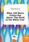 Top Secret! What 100 Brave Critics Say about the Devil in the White City