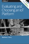 Evaluating and Choosing an IoT Platform