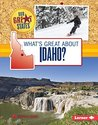 What's Great about Idaho? (Our Great States)