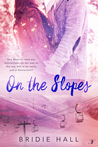 On the Slopes by Bridie Hall