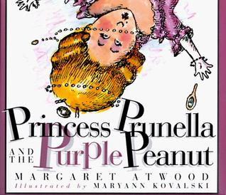 Princess Prunella and the Purple Peanut by Margaret Atwood