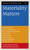 Materiality Matters: Documents on Contemporary Crafts 2