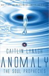 Anomaly: The Soul Prophecies