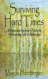 Surviving Hard Times: A Holocaust Survivor's Tool for Overcoming Life's Challenges