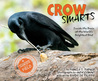 Crow Smarts: Inside the Brain of the World's Brightest Bird (Scientists in the Field (Hardcover))