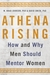 Athena Rising: How and Why ...