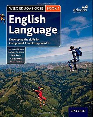 WJEC Eduqas GCSE English Language: Student Book 1: Developing the skills for Component 1 and Component 2