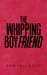 The Whipping Boyfriend