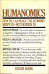 Humanomics: How we can make the economy serve us--not destroy us
