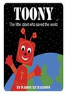 TOONY the little robot who saved the world