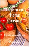 Vegetarian Home Cooking, favourite recipes old and new