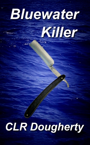 Bluewater Killer by C.L.R. Dougherty
