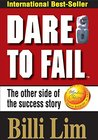 Dare To Fail: The World Number One Dare to Fail DTF Success and Failure Secrets Breakthrough Is Completely Discovered