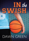 In the Swish by Dawn Green