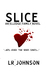 Slice by L.R.  Johnson