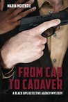 From Cad to Cadaver: A Black Ops Detective Agency Mystery (Volume 1)