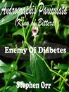 Andrograhis paniculata (King Of Bitters): Enemy Of Diabetes