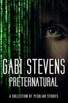 Preternatural: A collection of peculiar stories