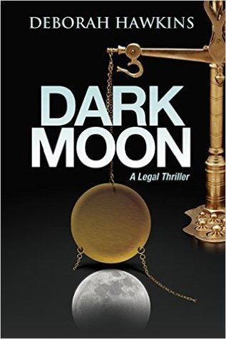 Dark Moon: A Legal Thriller