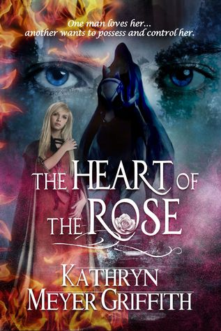 The Heart of the Rose by Kathryn Meyer Griffith