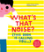 What's That Noise?