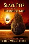 Slave Pits of the Tyrannical God (Path of Transcendence, #2)