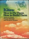 Kites: How to Fly Them, How to Build Them