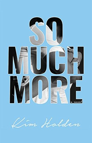 So Much More - Kim Holden