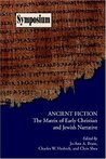 Ancient Fiction: The Matrix of Early Christian And Jewish Narrative