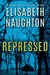 Repressed (Deadly Secrets, #1)