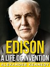 Edison: A Life of Invention | The True Story of Thomas Edison (Short Reads Historical Biographies of Famous People)
