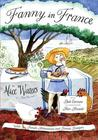 Fanny in France: With French Adventures and French Recipes