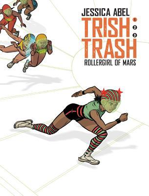Trish Trash #1: Rollergirl of Mars