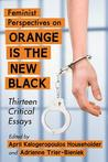 Feminist Perspectives on Orange Is the New Black by April Kalogeropoulos Househ...