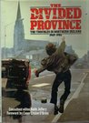 The Divided Province: The Troubles In Northern Ireland 1969-1985