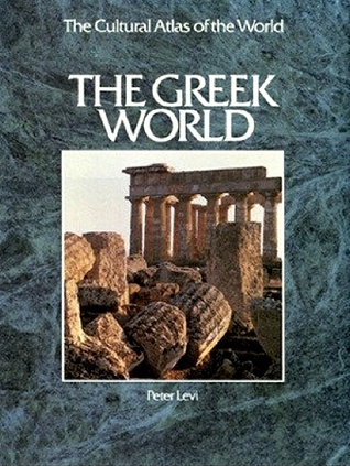 The Greek World by Peter Levi
