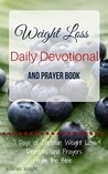 The Bible: Devotional and Prayer Book - Self Help Weight Loss Motivation Hacks From The NIV: 7 Days of Christian Weight Loss Devotions and Prayers From ... Best Selling Books Self Help Weight Loss 1)