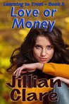 Love or Money (Learning to Trust Book 3)