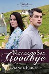 Never Say Goodbye (The Thistle Series Book 4)