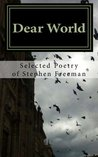 Dear World: Selected Poetry of Stephen Freeman