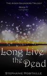 Long Live the Dead (The Aiden Saunders Trilogy, #2)