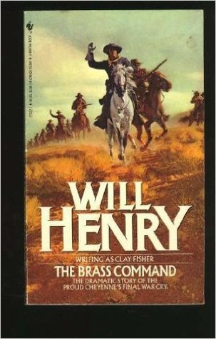 The Brass Command by Will Henry
