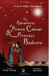 The Adventures of Prince Camar and Princess Badoura by Kelley Townley