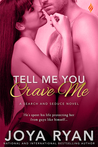 Tell Me You Crave Me (Search and Seduce #3)