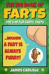 The Big Book of Farts: ... because a fart is always funny